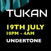 Tukan at Undertone, Friday 19/07/19