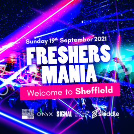 Sheffield Freshers Mania 2021: Welcome to Sheffield!