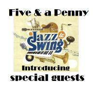 Five & a Penny Jazz with Special Guests