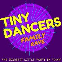 Tiny Dancers Family Rave