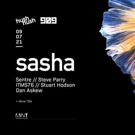 Hush Hush & 909 present Sasha