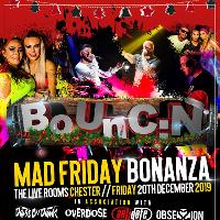Bouncin the mad Friday bonanza