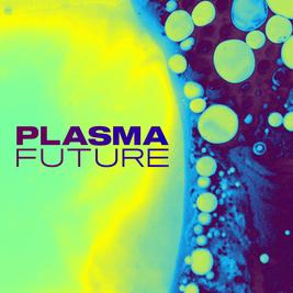 Plasma Future - Justin Robertson - Paul Bleasdale