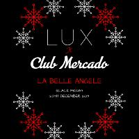MERCADO x LUX: Black Friday Xmas Party