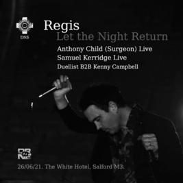 Regis -Let The Night Return w/ Surgeon & Samuel Kerridge Live