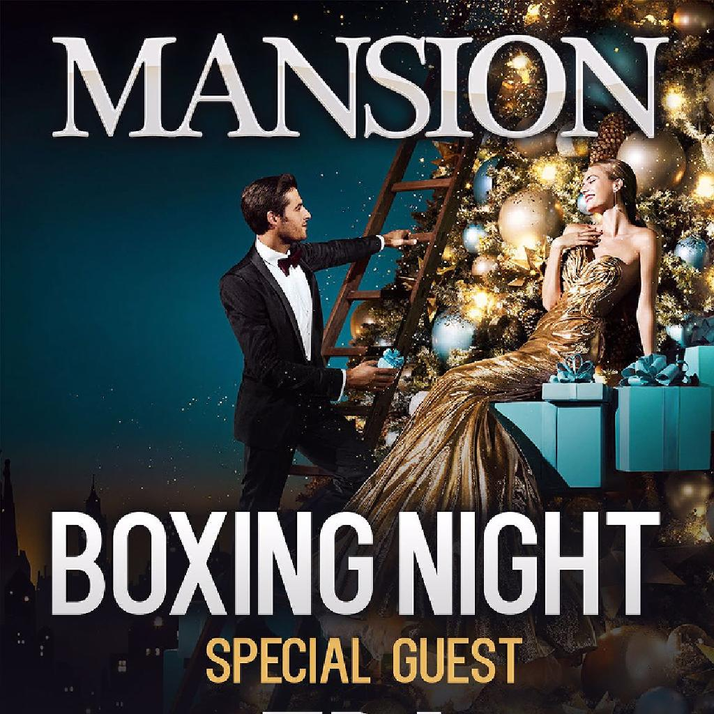 Mansion Presents Boxing Night Guest TBA