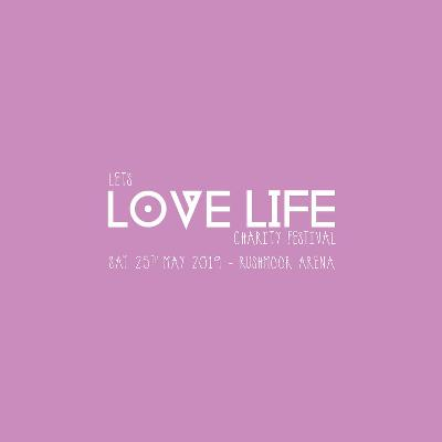 Lets Love Life Charity Festival