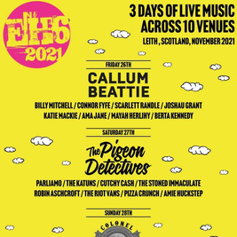 EH6 -  Callum Beattie,  The Pigeon Detectives and many many more