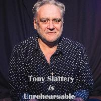 Tony Slattery - Unrehearsable