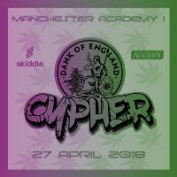 Cypher x Black The Ripper w/ D.O.E, Free Wize Men & more TBC