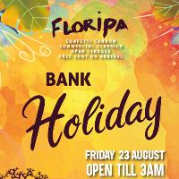 FLORIPA BANK HOLIDAY PART 1