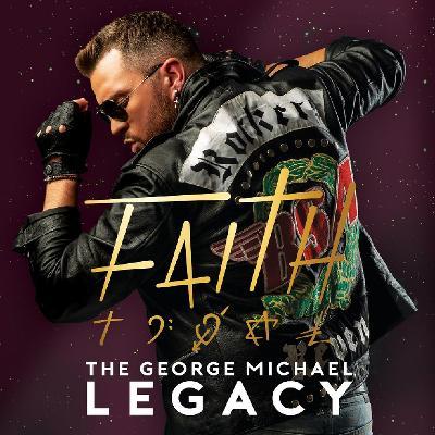 faith:the george michael legacy