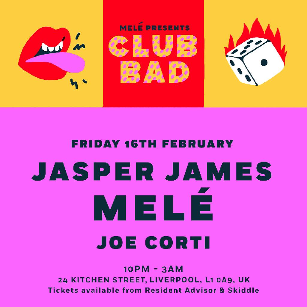 Melé presents Club Bad w/ Jasper James