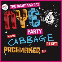 The Night & Day NYE Party featuring Cabbage [DJ set]
