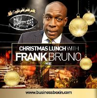Afternoon Christmas Dinner with FRANK BRUNO MBE