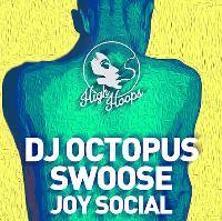 High Hoops w/ DJ Octopus, Swoose & Joy Social
