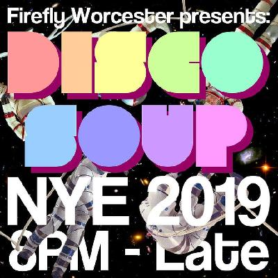 Disco Soup NYE 2019 @ The Firefly
