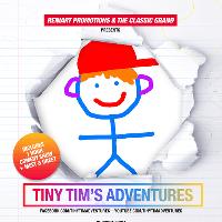 Reniart  Promotions presents TINY TIM'S ADVENTURES!