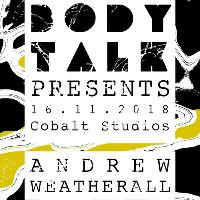 Body Talk with Andrew Weatherall + residents.