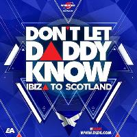 Don't Let Daddy Know Scotland