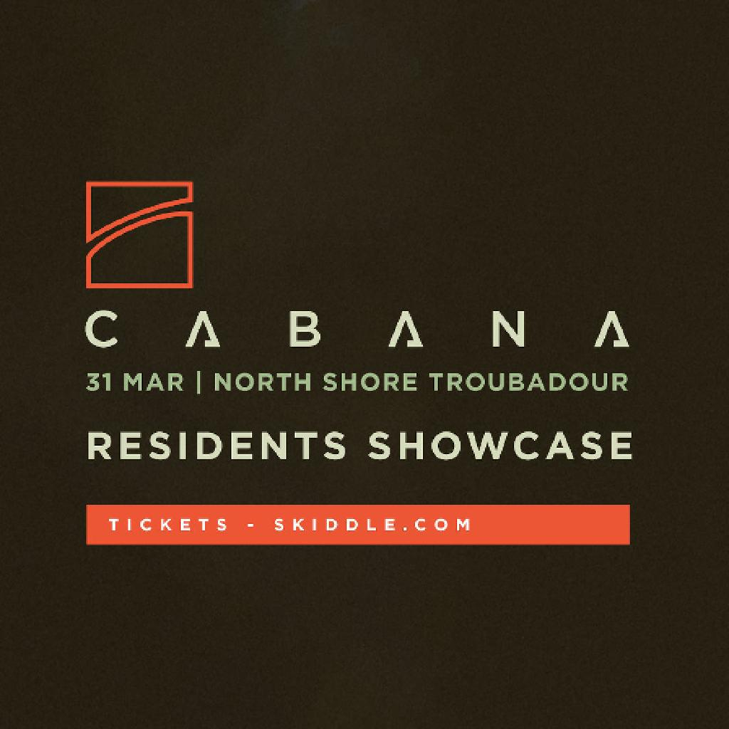 Cabana Presents: Residents Showcase