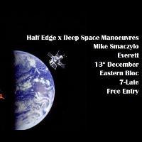 Half Space Manoeuvres w/ Mike Smaczylo & Everett