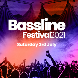 Bassline Festival 2021 The Return