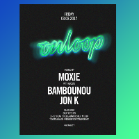 Moxie presents On Loop with Bambounou & Jon K