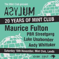 20 Years of MiNT / Asylum / Maurice Fulton, PBR Streetgang