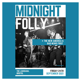 Midnight Folly + The New America + Bad News First
