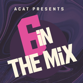 ACAT Presents 6 In The Mix