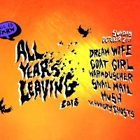 All Years Leaving-Dream Wife, Goat Girl, Snail Mail & more...
