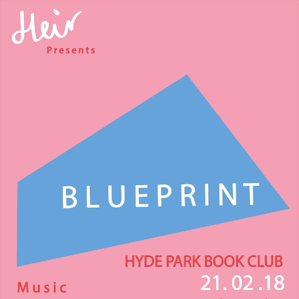 Heir presents blueprint 1 hyde park book club cafe leeds wed heir presents blueprint 1 hyde park book club cafe leeds wed 21st february 2018 lineup malvernweather Images