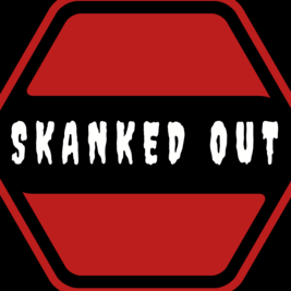 SKANKED OUT