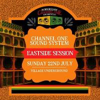 Channel One Sound System - Eastside Session