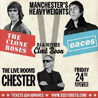The Clone Roses V Oaces w/ Clint Boon