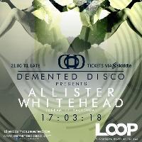 Demented Disco Presents Allister Whitehead