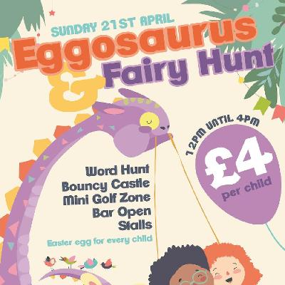 Easter Sunday Eggosaurs and Fairy  Hunt