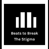 Beats To Break The Stigma