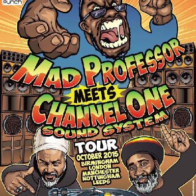 Rubadub Presents Sound System 60 Tour Mad Prof meets Channel One