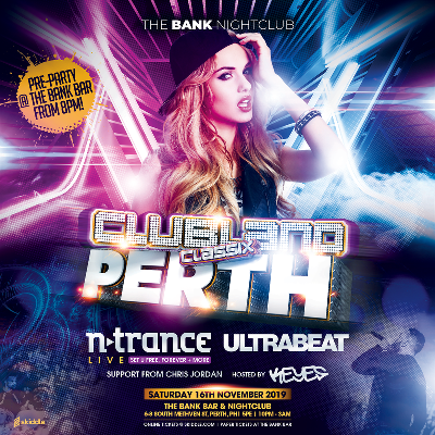 Clubland Classix Perth - N-TRANCE - ULTRABEAT @ Bank Nightclub