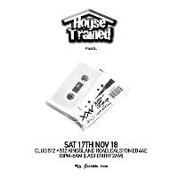 House Trained Presents XXV