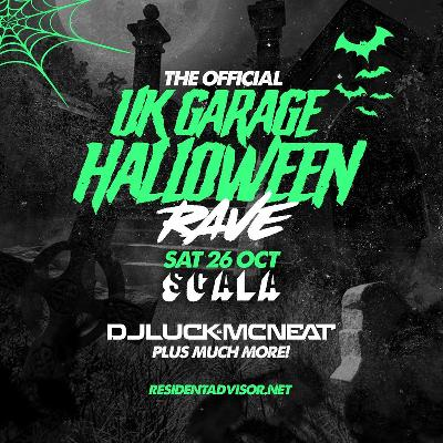 The Official UK Garage Halloween Rave - Sat 26 Oct @ Scala