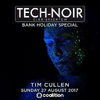 TECH-NOIR Bank Holiday Special with TIM CULLEN