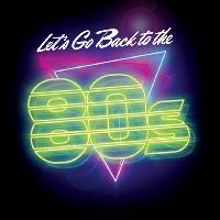 Lets Go Back to the 80
