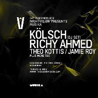 Nightvision presents Musika - Kolsch, Richy Ahmed + more