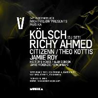Nightvision presents Musika - Kolsch, Richy Ahmed + more