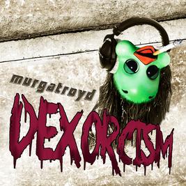 Murgatroyd DEXORCISM