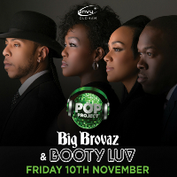 Pop Project Presents: Big Brovaz & Booty Luv