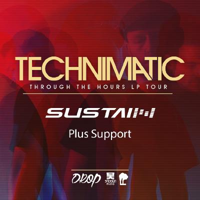 Drop Presents: Technimatic [Through The Hours LP Tour]